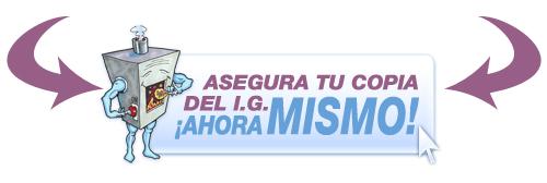 ASEGURA TU COPIA DEL I.G. ¡AHORA MISMO!